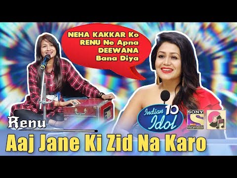 Aaj Jaane Ki Zid Na Karo - Renu   Indian...