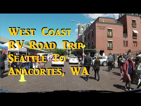 West Coast RV Road Trip - Seattle to Anacortes, WA