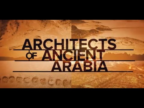 """*Discovery Channel Documentary on AlUla: """"Architects of Ancient Arabia"""" (Narrator: Jeremy"""