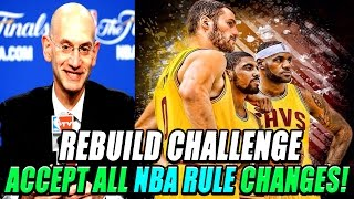 NBA 2K17 Rebuild Challenge: Accepting All NBA Rule Changes - Cleveland Cavaliers!