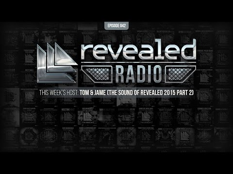 Revealed Radio 042 - Tom & Jame (The Sound Of Revealed 2015 Part 2)