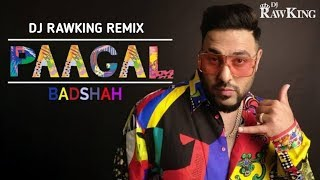 Paagal Remix | Badshah | Dj RawKing | Latest Hit Song 2019 | Visuals By - RS |
