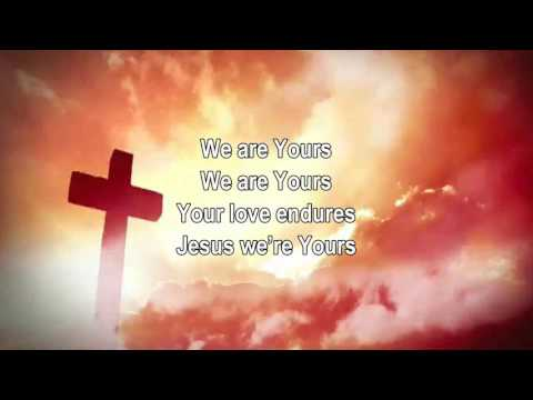 We Are Yours - Desperation Band (Worship Song with Lyrics)