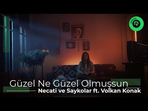 Necati ve Saykolar  & Volkan Konak - Güzel Ne Güzel Olmuşsun (Official Video)
