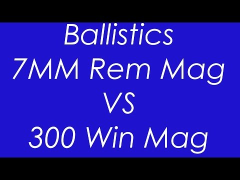 7MM Rem Mag  VS 300 Win Mag - Ballistics Compared - YouTube