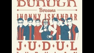 Gambar cover BUROCK feat Jhonny Iskandar - Judul Judulan | Official Video