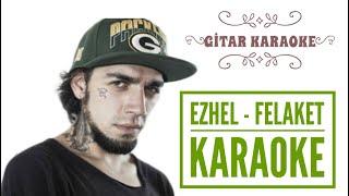 Ezhel Felaket - Gitar Karaoke (Akustik)
