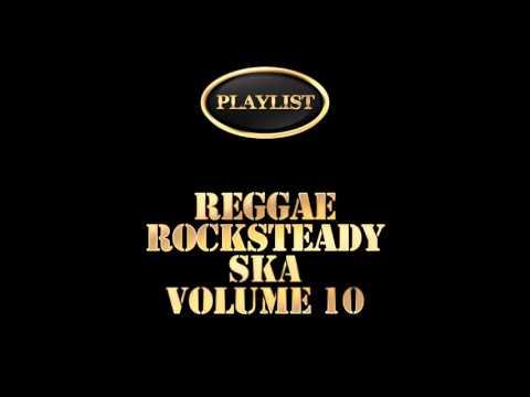 Reggae Rocksteady Ska Volume 10 (Full Album)