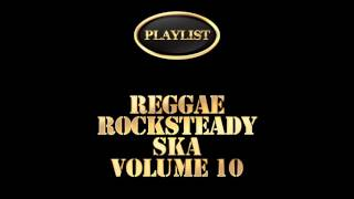 Reggae Rocksteady Ska Volume 10 (Full Album)