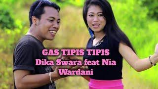 GAS TIPIS TIPIS - Dika Swara feat Nia Wardani
