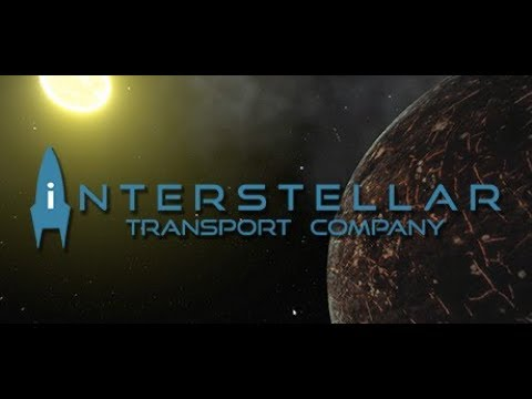 Let's Play a Little: Interstellar Transport Company - Part 2