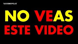 no-veas-este-video