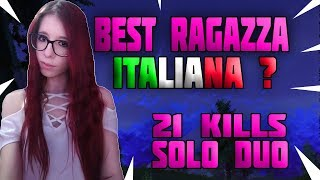 BEST RAGAZZA ITALIANA? 21 KILLS SOLO-DUO || G1 Kroatomist ||