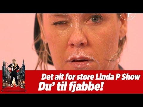 Det alt for store Linda P. show - Du' til fjabbe