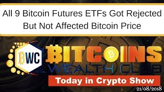 All 9 Bitcoin Futures ETFs Got Rejected but Bitcoin Not Affected... Today In Crypto 23/08