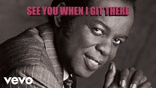 Lou Rawls - See You When I Git There (Official Audio)