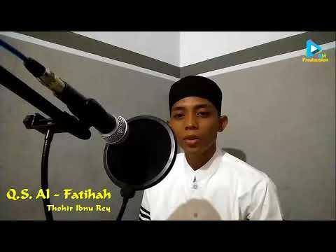 Murottal Surat Al Fatihah Thohir Ibnu Reyhan