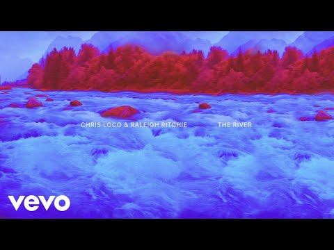 Chris Loco, Raleigh Ritchie - The River