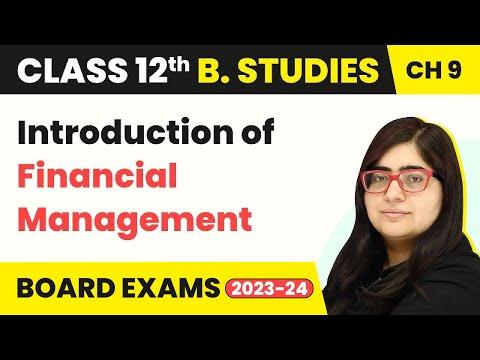 Introduction of Financial Management - Financial Management | Class 12 Business Studies