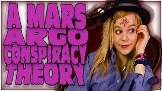 A MARS ARGO CONSPIRACY THEORY (HOW TITANIC SINCLAIR MAY VERY WELL END THE POPPY PROJECT)