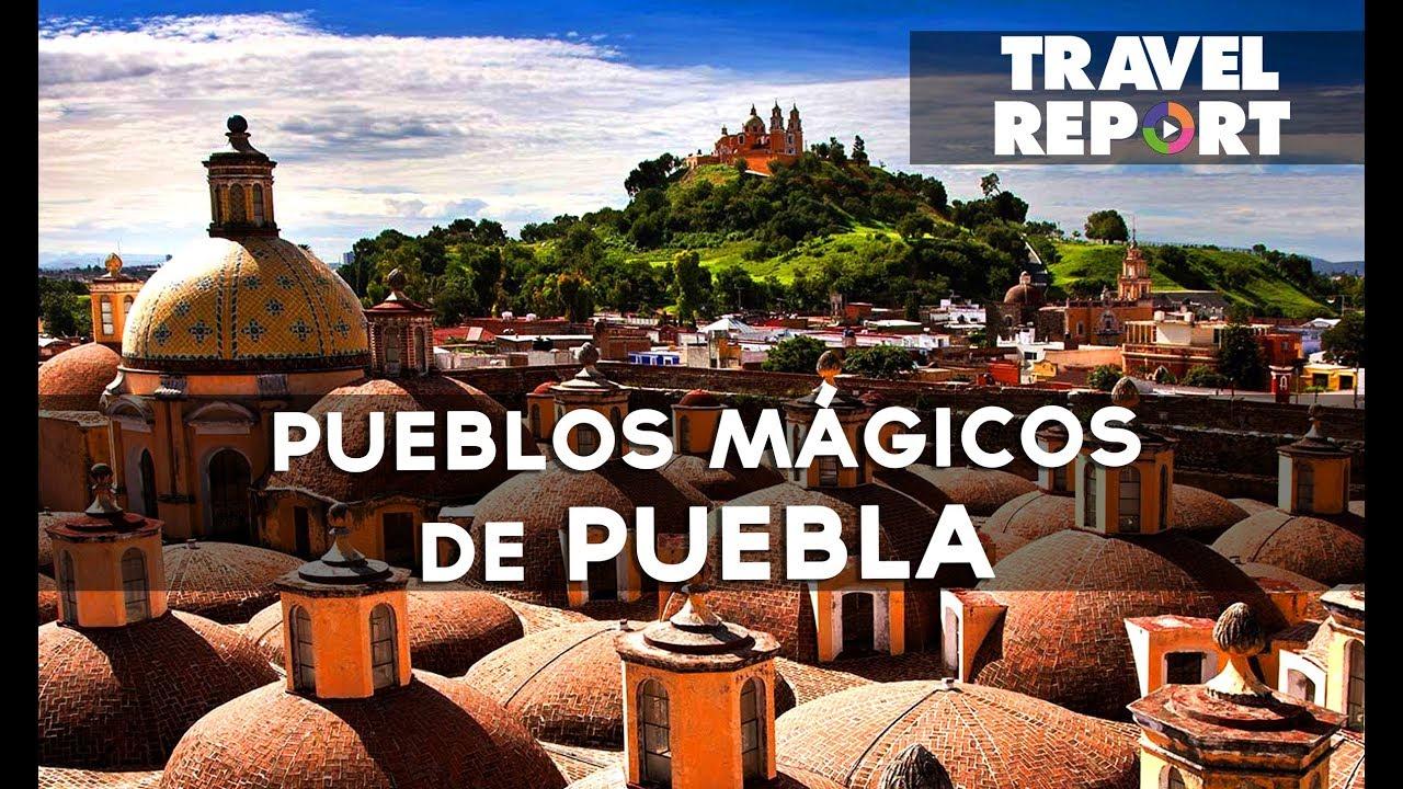 Cuáles son los 9 Pueblos Mágicos de Puebla