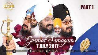 Part 1 - 7_7_2017  - Gurmat Samagam G_Parmeshar Dwar Sahib