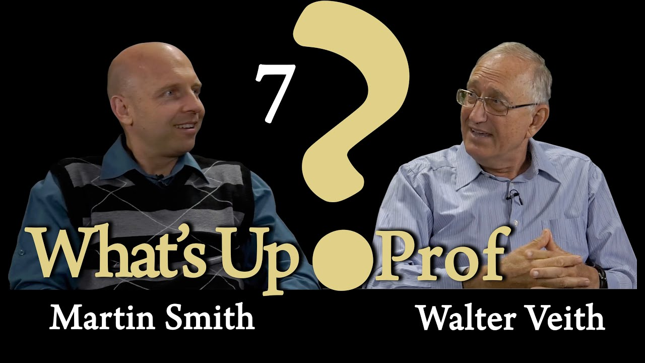 Walter Veith & Martin Smith - What do we believe, why do we believe it? What's Up Prof? 7