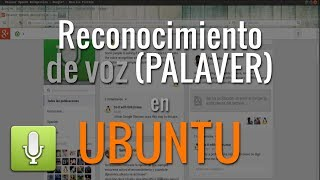 Como configurar y usar en español reconocimiento por voz para Ubuntu (Palaver)