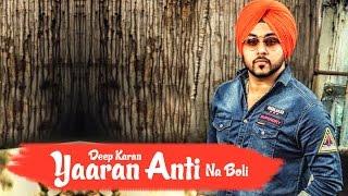 Yaaran Anti Na Boli | Deep Karan | Jassi X | Full Video | Bunty Bains Productions