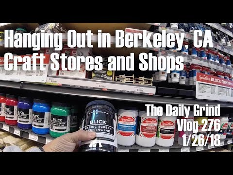 Hanging Out in Berkeley, CA - Craft Stores and Shops (Vlog 276)