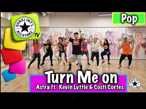 Turn me On | Astra ft Kevin Little & Costi Cortes | Kram Calaque | Dance Fitness