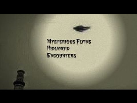 Mysterious Flying Humanoid Encounters