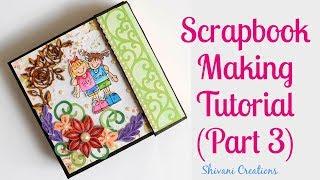 How to decorate Scrapbook/ DIY Scrapbook Tutorial Part Three/ Quilled Friendship Day Scrapbook
