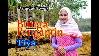 BUNGA PENGANTIN (Rita Sugiarto) - Tiya # Dangdut Cover