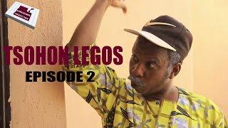 TSOHON LEGOS EPISODE 2  HAUSA COMEDY DRAMA 2019