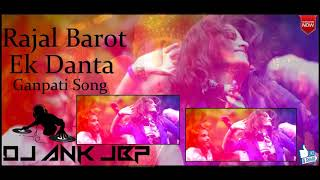 Rajal Barot   Ek Danta  Ganpati Song   Dj Ank Jbp