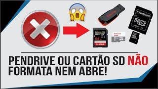 Pendrive / CartãoSD ou MicroSD não formata nem abre? Resolva Agora !