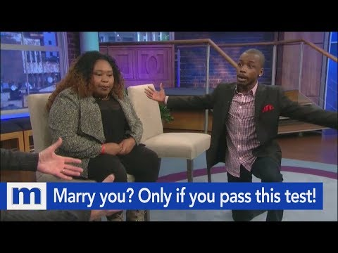 Marry you? Not until you pass this test! | The Maury Show