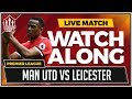 MANCHESTER UNITED vs LEICESTER CITY LIVE United Stand WATCHALONG