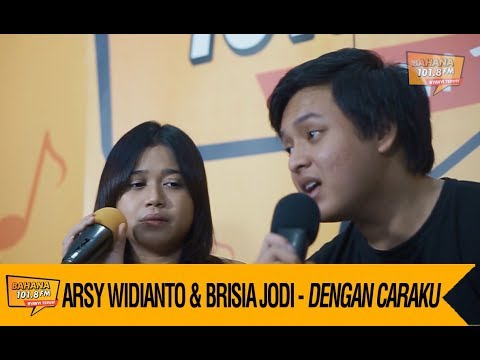 Arsy Widianto & Brisia Jodi - Dengan Caraku, LIVE!