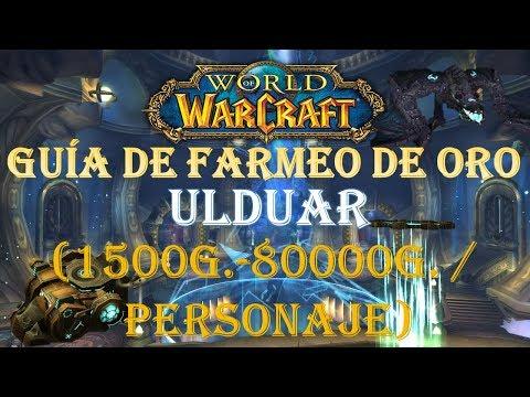 WOW|Guia de farmeo de oro| Raid antigua |ULDUAR (1500G.-80000G.)