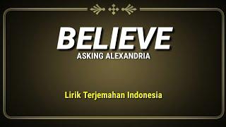 Asking Alexandria - Believe (Lirik Terjemahan Indonesia)