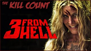 3 From Hell (2019) KILL COUNT