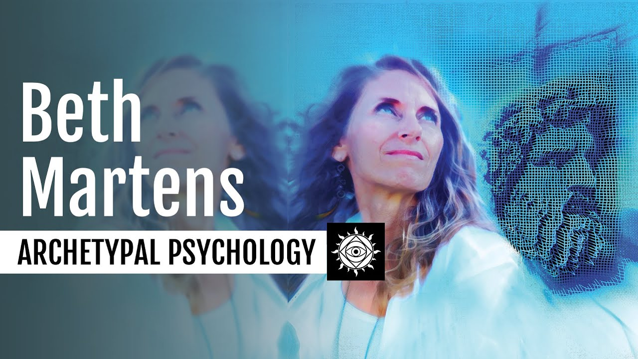 Beth Martens | Archetypal Psychology, Self-Gnosis, And The Significance In Emptiness