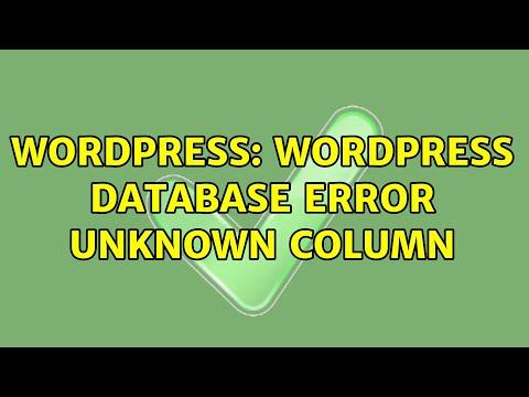 WordPress database error unknown column
