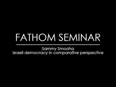 Fathom Seminar with Professor Sammy Smooha  'Israeli Democracy in Comparative Perspective'
