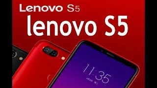 lenovo S5 ANNOUNCED WITH 64GB STORAGE REVIEW SPECS AND PRICE