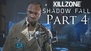Killzone Shadow Fall Walkthrough Part 4 PS4 Gameplay With Commentary 1080P