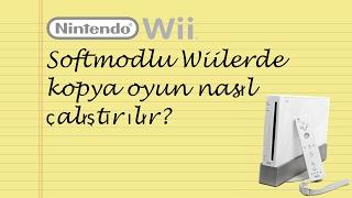 Softmodlu Wiiye oyun nasıl yüklenir?