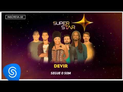 Devir - Segue o Som (SuperStar 2015) [Áudio Oficial]